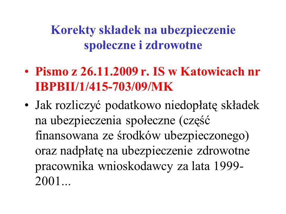 Korekty składek na ubezpieczenie społeczne i zdrowotne Pismo z 26.11.2009 r. IS w Katowicach nr IBPBII/1/415-703/09/MK Jak rozliczyć podatkowo niedopł