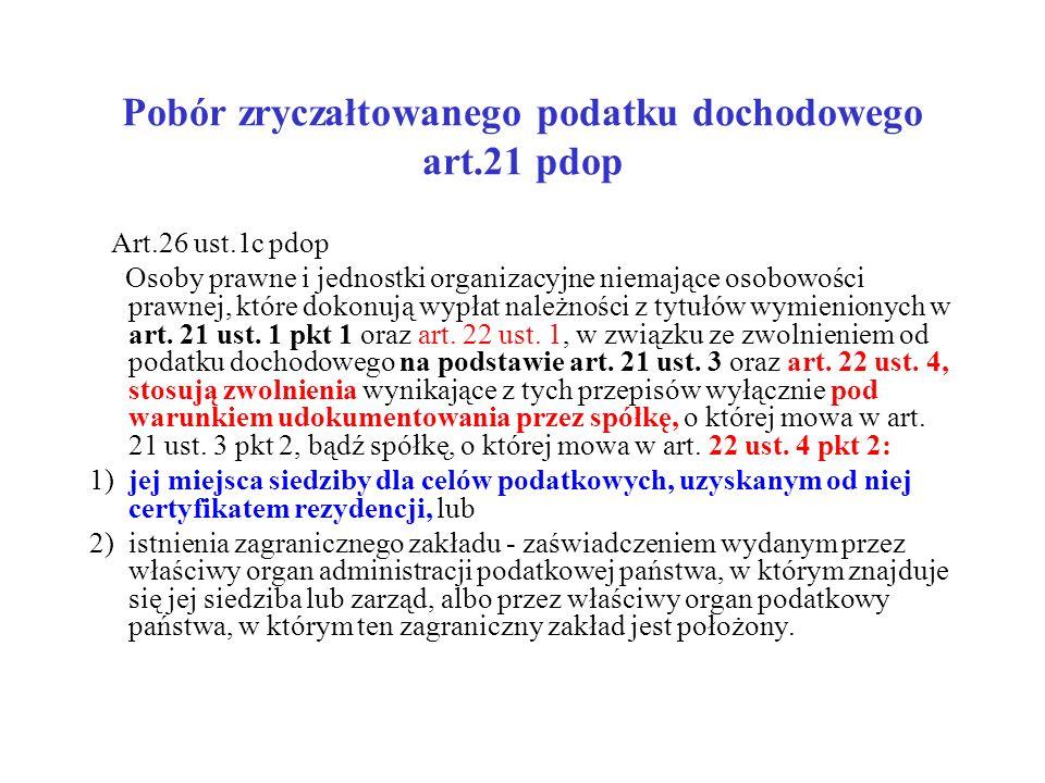 Pobór zryczałtowanego podatku dochodowego art.21 pdop Art.26 ust.1c pdop Osoby prawne i jednostki organizacyjne niemające osobowości prawnej, które do