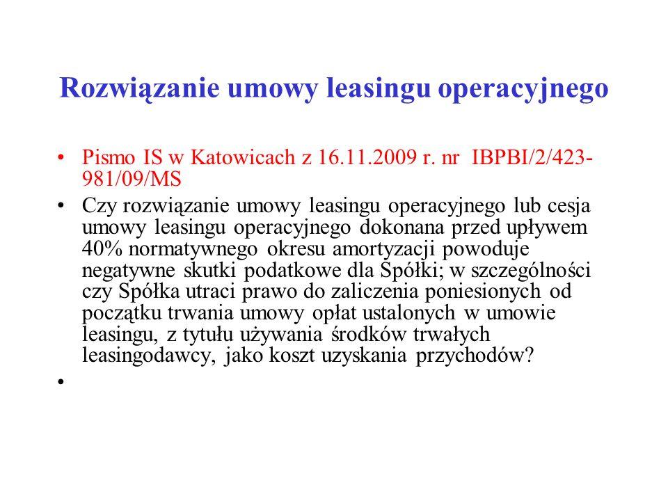 Rozwiązanie umowy leasingu operacyjnego Pismo IS w Katowicach z 16.11.2009 r. nr IBPBI/2/423- 981/09/MS Czy rozwiązanie umowy leasingu operacyjnego lu
