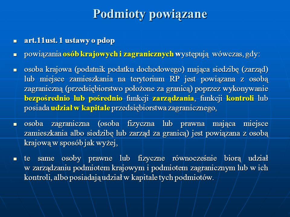 Podmioty powiązane Podmioty powiązane art.11ust. 1 ustawy o pdop art.11ust. 1 ustawy o pdop powiązania osób krajowych i zagranicznych występują wówcza
