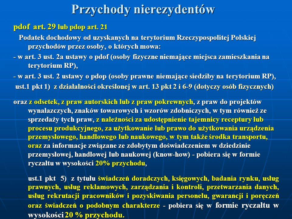 Przychody nierezydentów pdof art. 29 lub pdop art. 21 Podatek dochodowy od uzyskanych na terytorium Rzeczypospolitej Polskiej przychodów przez osoby,