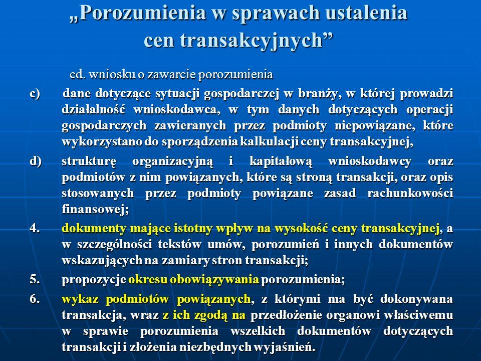Porozumienia w sprawach ustalenia cen transakcyjnych Porozumienia w sprawach ustalenia cen transakcyjnych cd. wniosku o zawarcie porozumienia cd. wnio