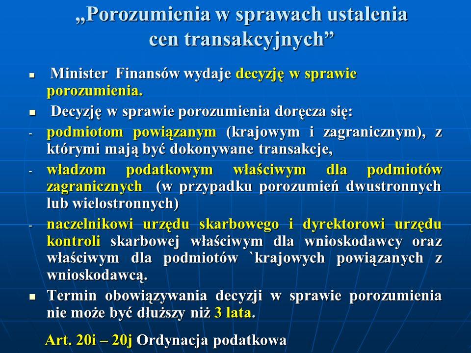 Porozumienia w sprawach ustalenia cen transakcyjnych Minister Finansów wydaje decyzję w sprawie porozumienia. Minister Finansów wydaje decyzję w spraw