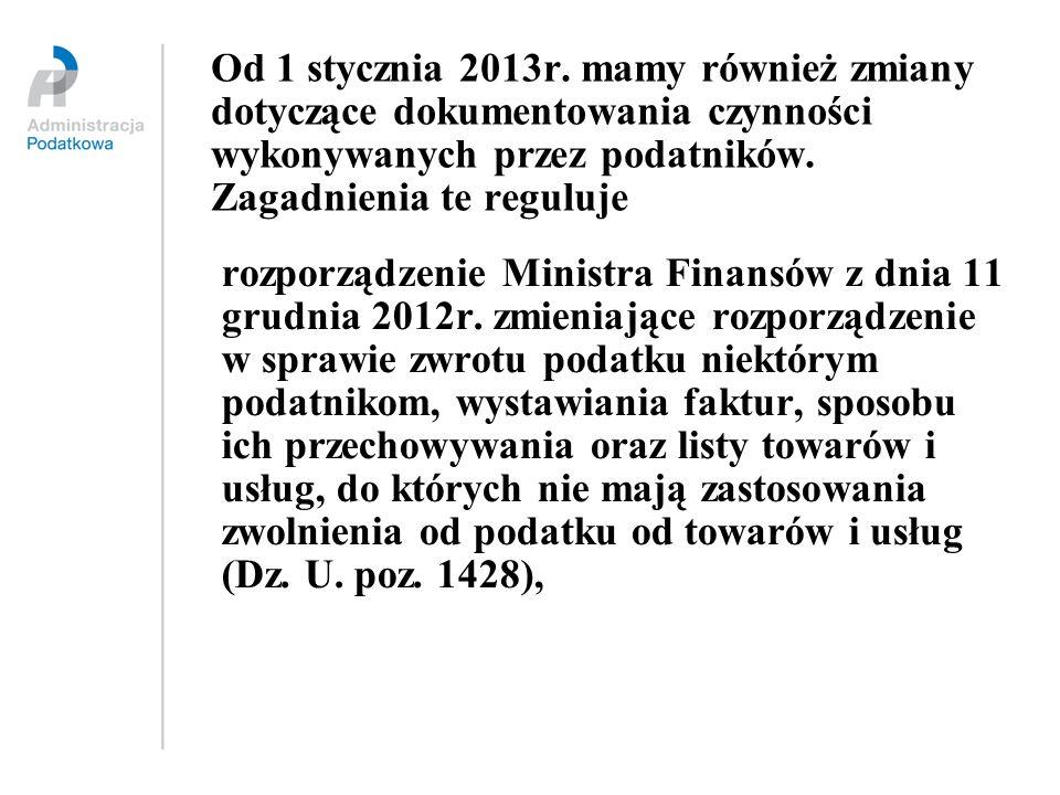 Od 1 stycznia 2013r. mamy również zmiany dotyczące dokumentowania czynności wykonywanych przez podatników. Zagadnienia te reguluje rozporządzenie Mini