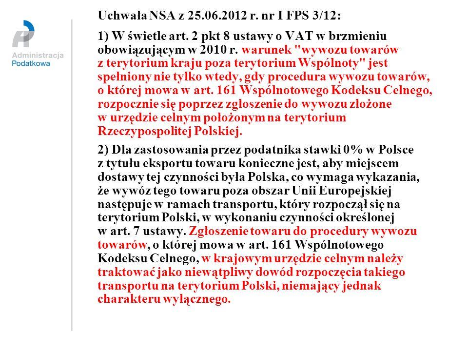 Uchwała NSA z 25.06.2012 r. nr I FPS 3/12: 1) W świetle art. 2 pkt 8 ustawy o VAT w brzmieniu obowiązującym w 2010 r. warunek