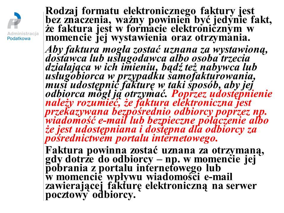 Rodzaj formatu elektronicznego faktury jest bez znaczenia, ważny powinien być jedynie fakt, że faktura jest w formacie elektronicznym w momencie jej w
