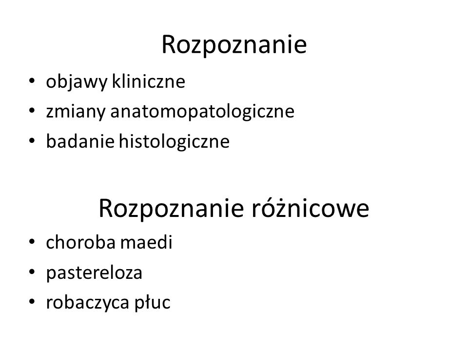 Rozpoznanie objawy kliniczne zmiany anatomopatologiczne badanie histologiczne Rozpoznanie różnicowe choroba maedi pastereloza robaczyca płuc