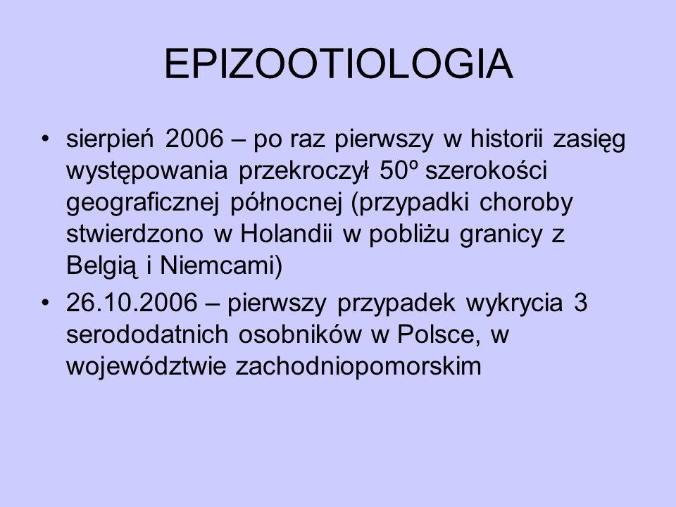 EPIZOOTIOLOGIA sierpień 2006 – po raz pierwszy w historii zasięg występowania przekroczył 50º szerokości geograficznej północnej (przypadki choroby st