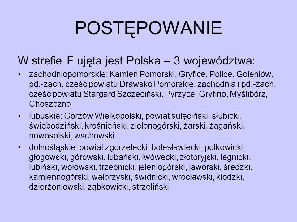 W strefie F ujęta jest Polska – 3 województwa: zachodniopomorskie: Kamień Pomorski, Gryfice, Police, Goleniów, pd.-zach. część powiatu Drawsko Pomorsk