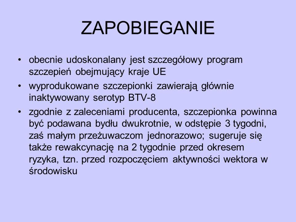 ZAPOBIEGANIE obecnie udoskonalany jest szczegółowy program szczepień obejmujący kraje UE wyprodukowane szczepionki zawierają głównie inaktywowany sero