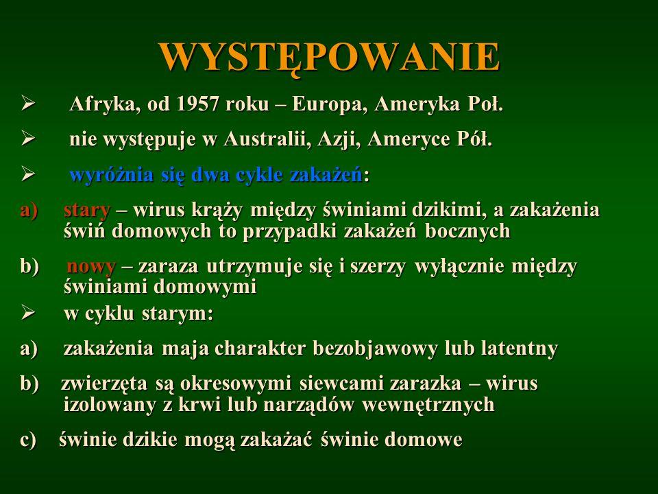 WYSTĘPOWANIE Afryka, od 1957 roku – Europa, Ameryka Poł. Afryka, od 1957 roku – Europa, Ameryka Poł. nie występuje w Australii, Azji, Ameryce Pół. nie