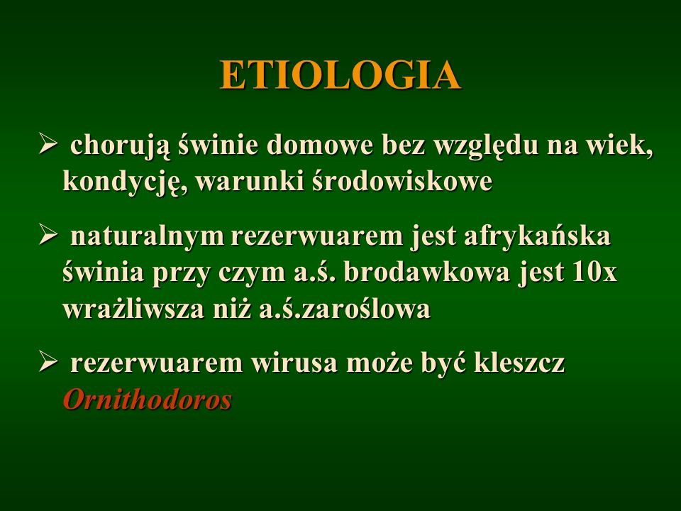 ETIOLOGIA chorują świnie domowe bez względu na wiek, kondycję, warunki środowiskowe chorują świnie domowe bez względu na wiek, kondycję, warunki środo