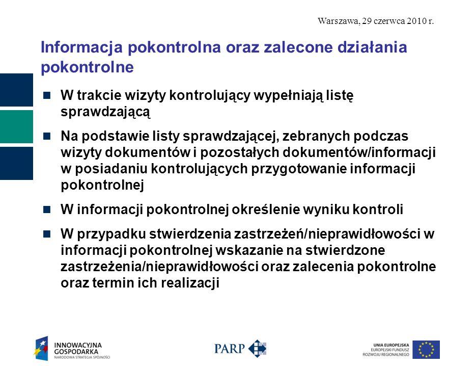 Warszawa, 29 czerwca 2010 r. Informacja pokontrolna oraz zalecone działania pokontrolne W trakcie wizyty kontrolujący wypełniają listę sprawdzającą Na