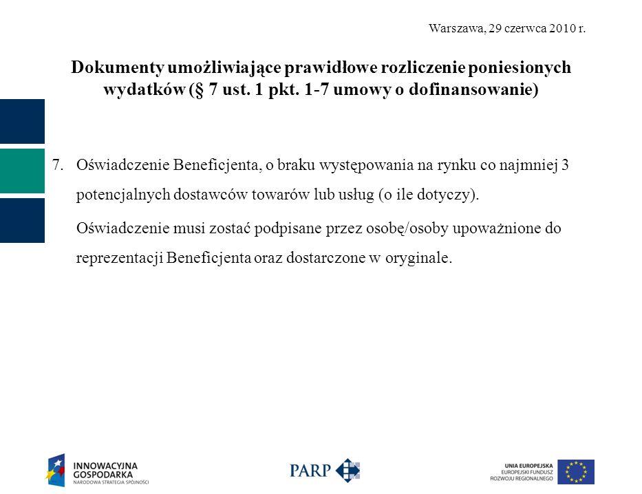 Warszawa, 29 czerwca 2010 r. Dokumenty umożliwiające prawidłowe rozliczenie poniesionych wydatków (§ 7 ust. 1 pkt. 1-7 umowy o dofinansowanie) 7. Oświ