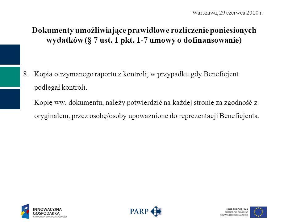 Warszawa, 29 czerwca 2010 r. Dokumenty umożliwiające prawidłowe rozliczenie poniesionych wydatków (§ 7 ust. 1 pkt. 1-7 umowy o dofinansowanie) 8. Kopi
