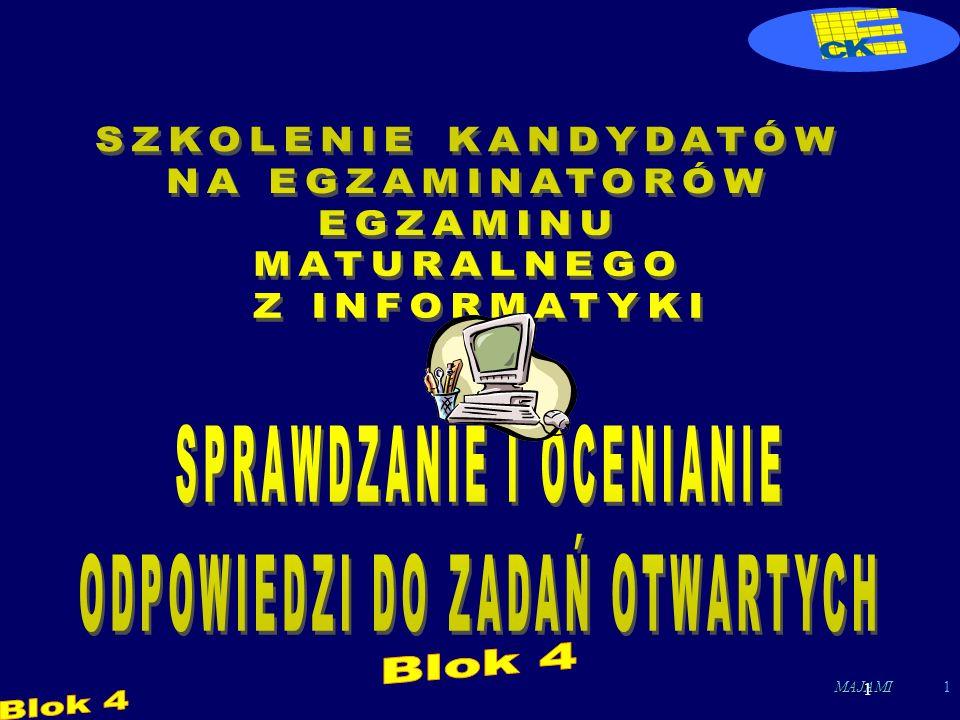 MAJAMI12 B.B. Cechy wynikające z organizacji pracy egzaminatora 5.