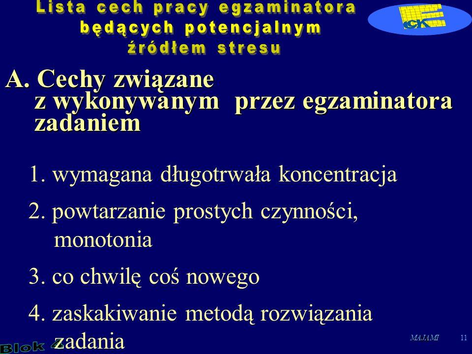MAJAMI11 A. Cechy związane z wykonywanym przez egzaminatora zadaniem 1.