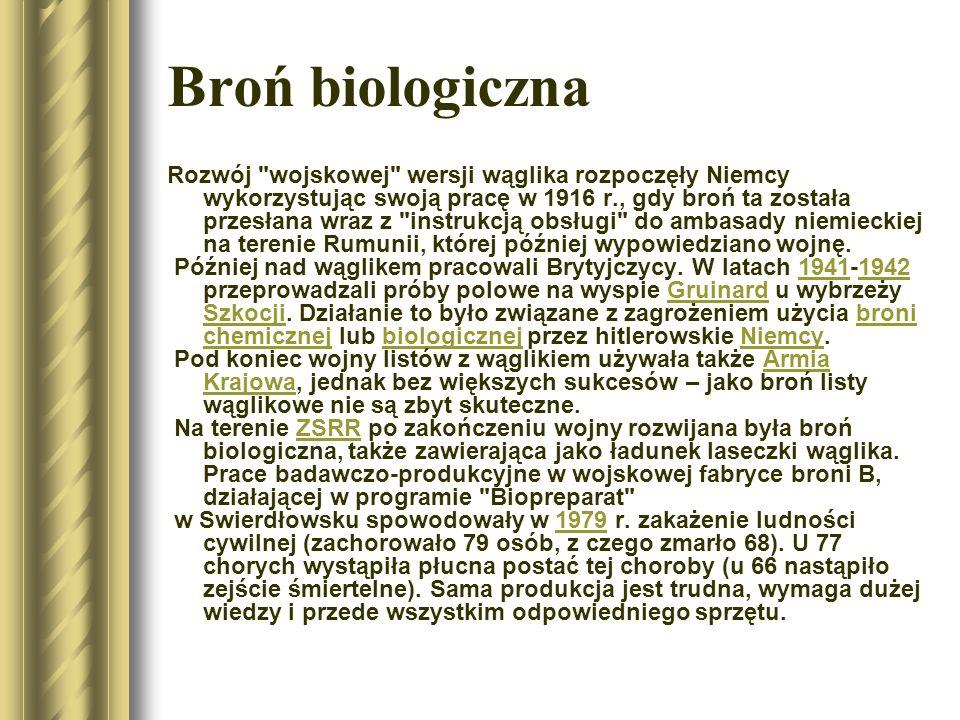 Broń biologiczna Głośne przypadki wykorzystania laseczek wąglika miały miejsce na terenie Stanów Zjednoczonych od 16 września do 25 października 2001 r., gdy bakterie te zostały rozesłane w przesyłkach pocztowych (tzw.