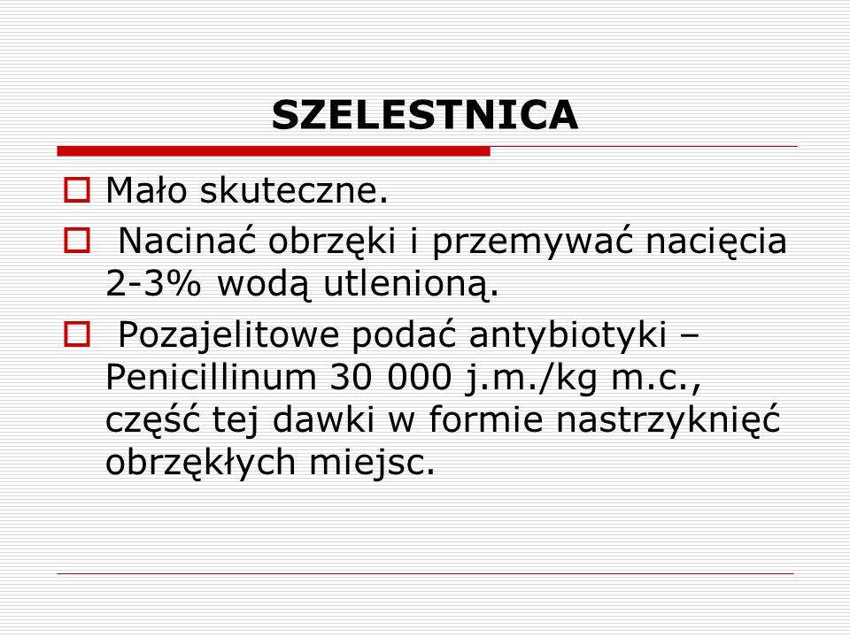 SZELESTNICA Choroba zwalczana z urzędu.