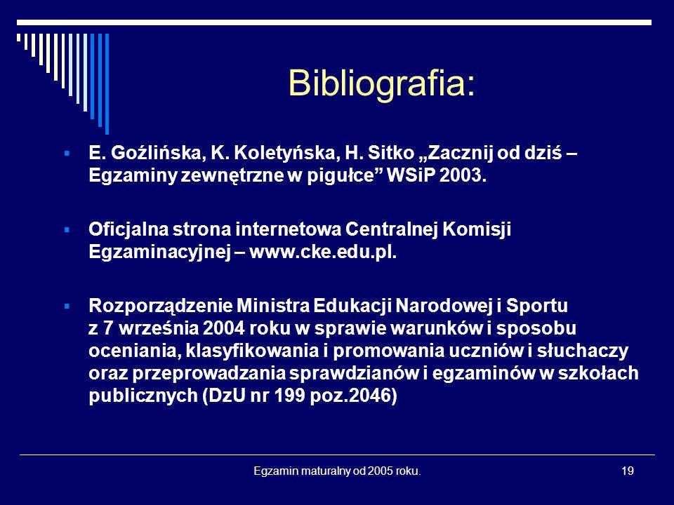 Egzamin maturalny od 2005 roku.19 Bibliografia: E.