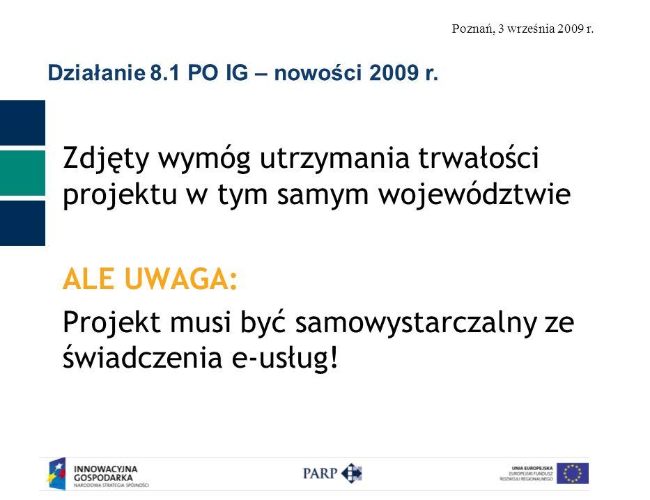 Poznań, 3 września 2009 r. Działanie 8.1 PO IG – nowości 2009 r.