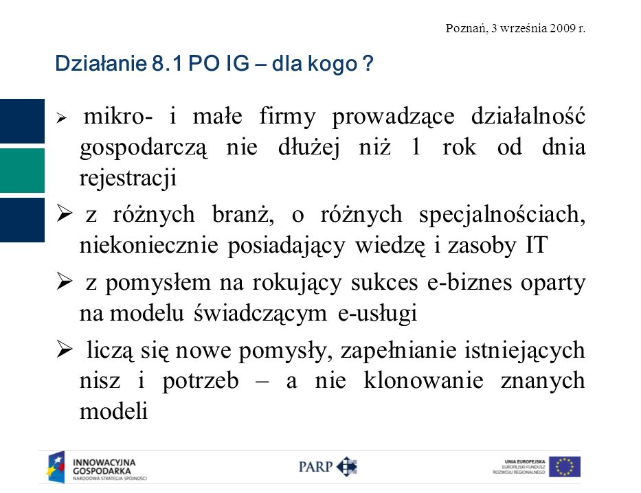 Poznań, 3 września 2009 r. Działanie 8.1 PO IG – dla kogo .