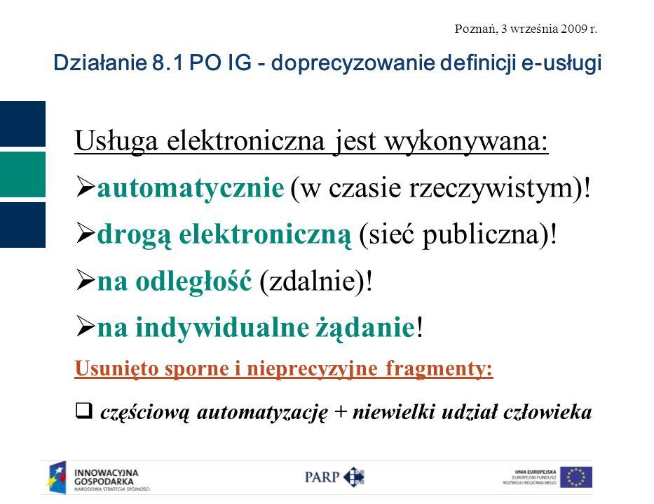 Poznań, 3 września 2009 r. Działanie 8.1 PO IG – I nabór 2009 r.