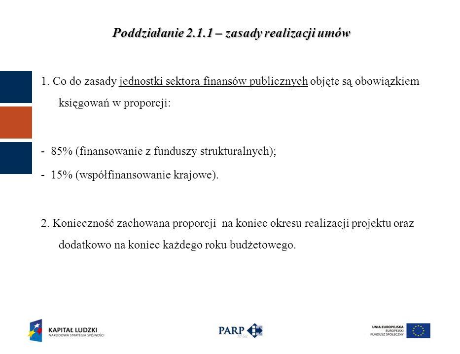 1. Co do zasady jednostki sektora finansów publicznych objęte są obowiązkiem księgowań w proporcji: - 85% (finansowanie z funduszy strukturalnych); -