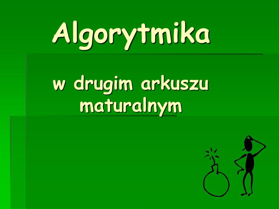 Algorytmika w drugim arkuszu maturalnym