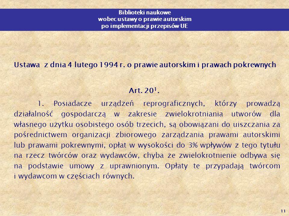 11 Biblioteki naukowe wobec ustawy o prawie autorskim po implementacji przepisów UE Ustawa z dnia 4 lutego 1994 r. o prawie autorskim i prawach pokrew