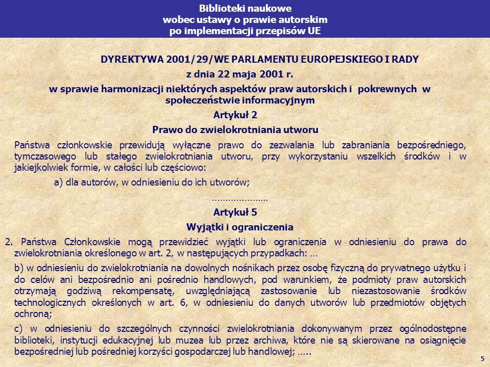 5 Biblioteki naukowe wobec ustawy o prawie autorskim po implementacji przepisów UE DYREKTYWA 2001/29/WE PARLAMENTU EUROPEJSKIEGO I RADY z dnia 22 maja