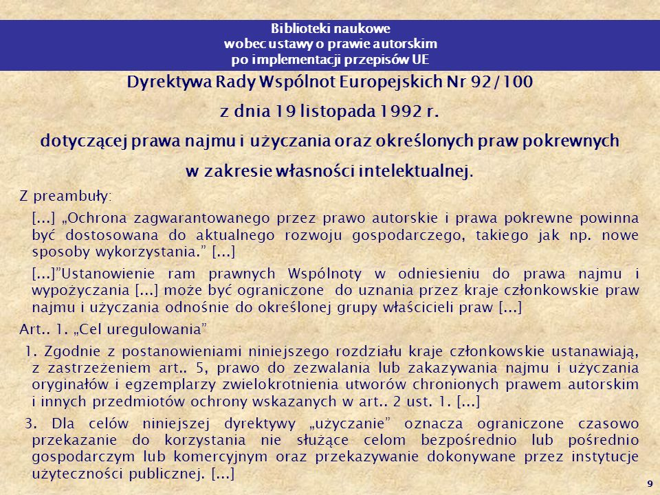 9 Biblioteki naukowe wobec ustawy o prawie autorskim po implementacji przepisów UE Dyrektywa Rady Wspólnot Europejskich Nr 92/100 z dnia 19 listopada