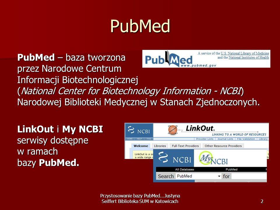 Przystosowanie bazy PubMed...Justyna Seiffert Biblioteka SUM w Katowicach3 LinkOut umożliwia wydawcom i dostawcom wyświetlanie linków do pełnych tekstów w opisach bibliograficznych znajdujących się w serwisie PubMed; umożliwia wydawcom i dostawcom wyświetlanie linków do pełnych tekstów w opisach bibliograficznych znajdujących się w serwisie PubMed; praktycznie oznacza możliwość bezpośredniego przejścia od opisu bibliograficznego do pełnego tekstu.