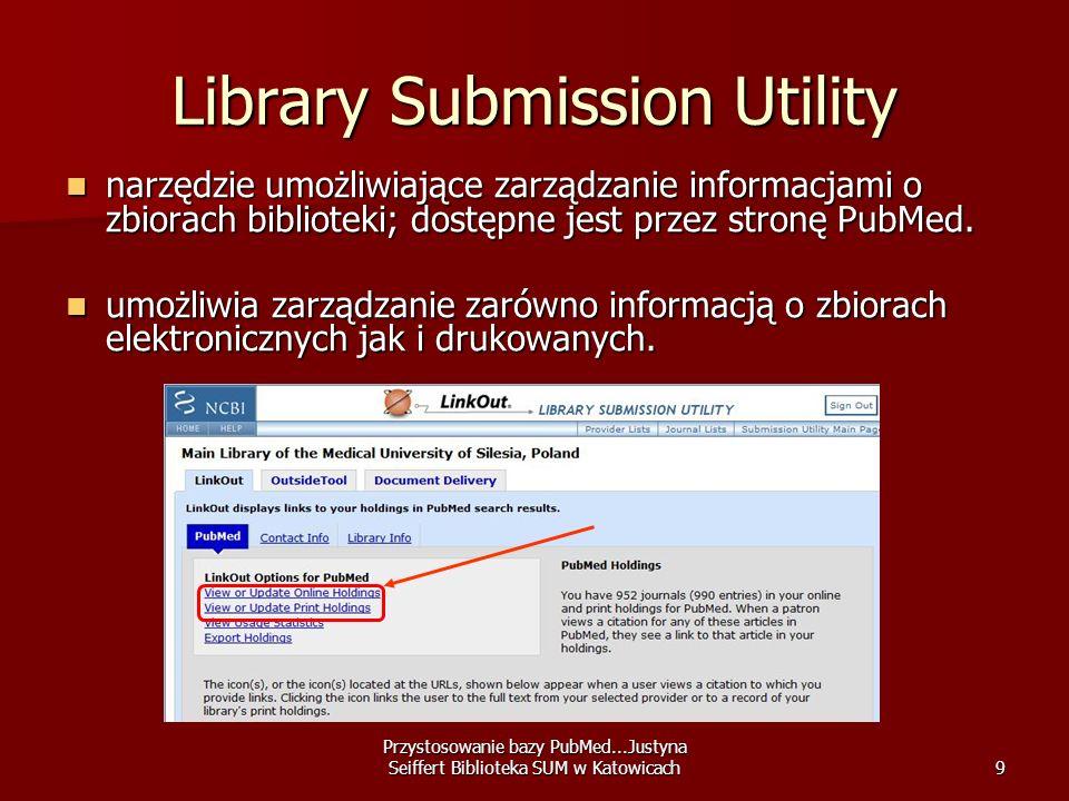 Przystosowanie bazy PubMed...Justyna Seiffert Biblioteka SUM w Katowicach10 Prenumerata czasopism on-line Przygotowanie listy czasopism do włączenia do bazy.