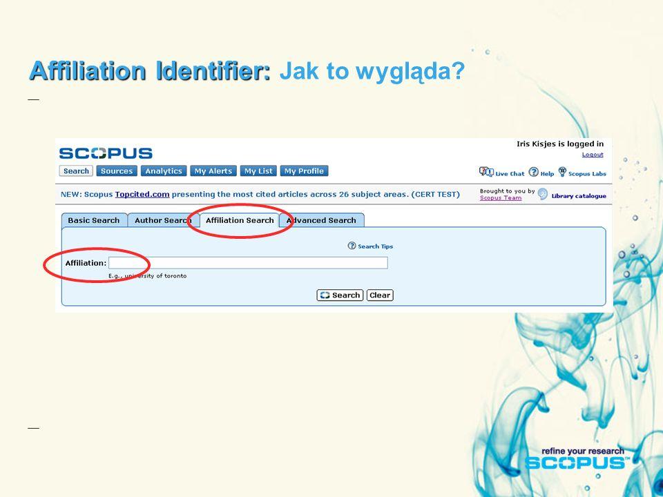 Affiliation Identifier: Affiliation Identifier: Jak to wygląda