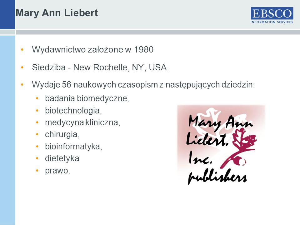 Mary Ann Liebert Wydawnictwo założone w 1980 Siedziba - New Rochelle, NY, USA.