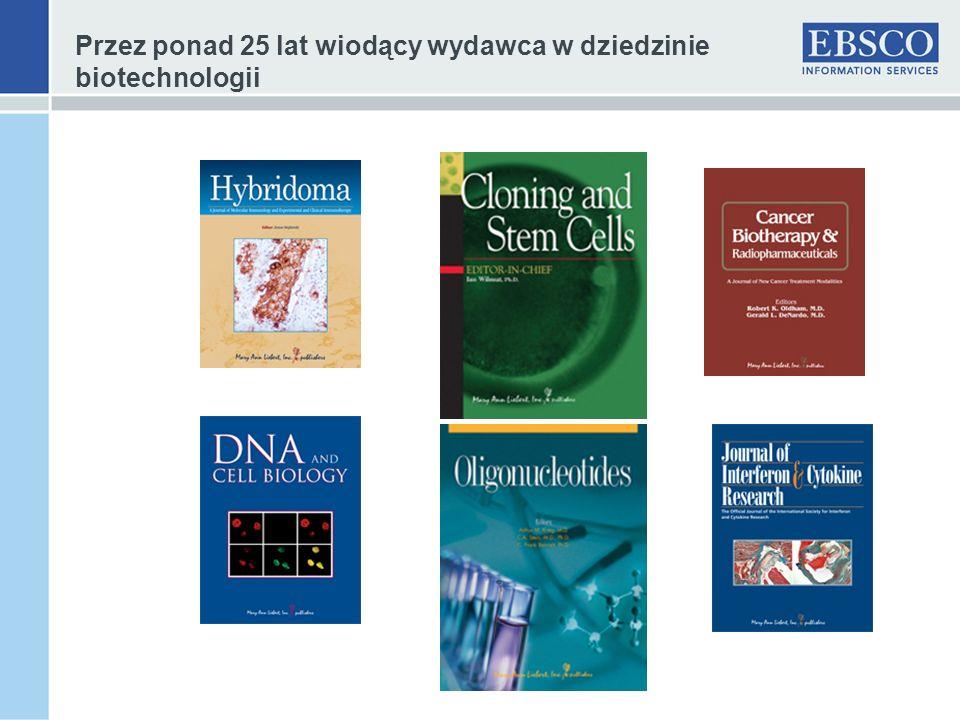 Przez ponad 25 lat wiodący wydawca w dziedzinie biotechnologii