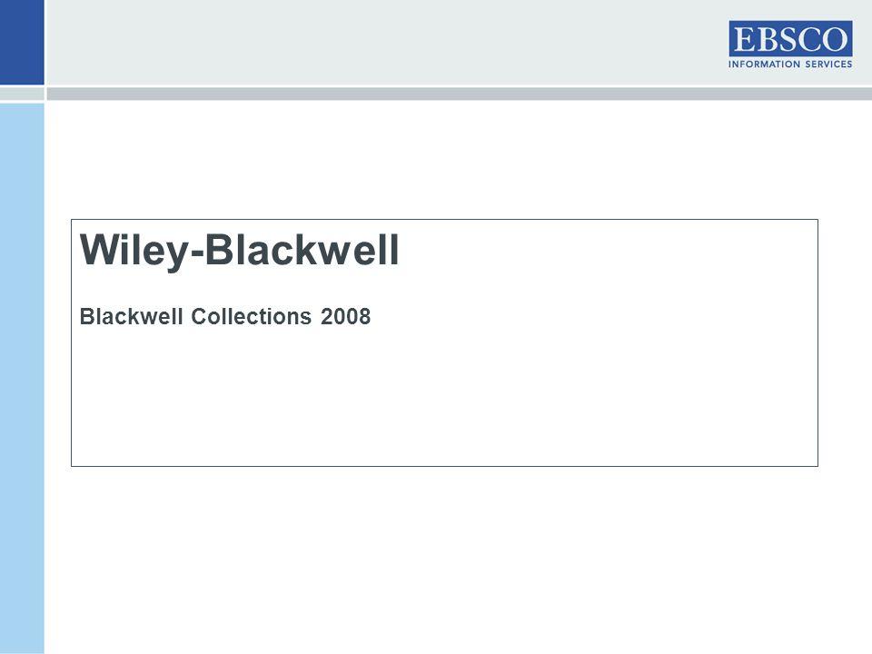 Blackwell - Najważniejsze informacje Umowa na jeden rok Trzy grupy cenowe: dla małych, średnich i dużych instytucji Dotychczasowa subskrypcja musi zostać utrzymana Zawiera publikacje z 10 lat (od roku 1997) Wydania online dostępne przed wersją drukowaną Dostęp wieczysty do zakupionych roczników