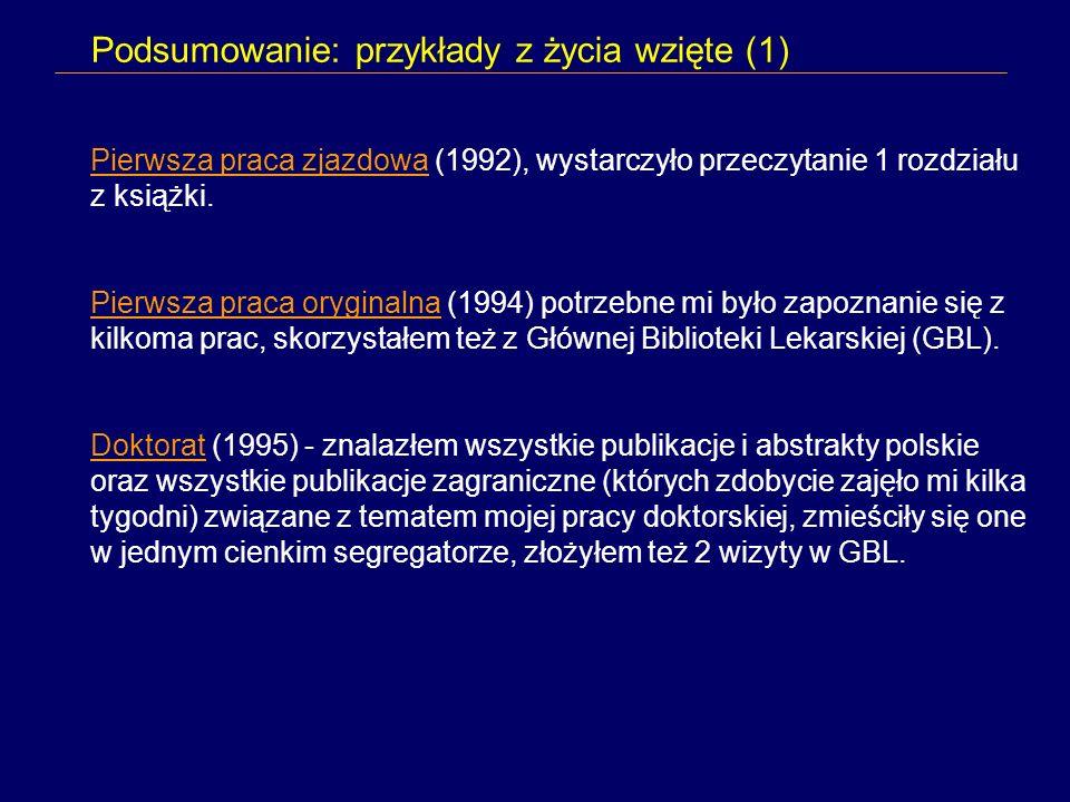 Podsumowanie: przykłady z życia wzięte (1) Pierwsza praca zjazdowa (1992), wystarczyło przeczytanie 1 rozdziału z książki.