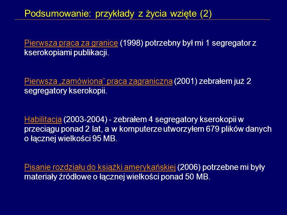 Podsumowanie: przykłady z życia wzięte (2) Pierwsza praca za granicę (1998) potrzebny był mi 1 segregator z kserokopiami publikacji.