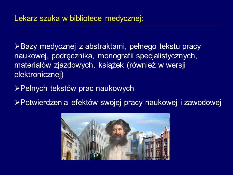 Oczekiwania od biblioteki medycznej Zróżnicowane na różnych etapach rozwoju zawodowego: Student - np.