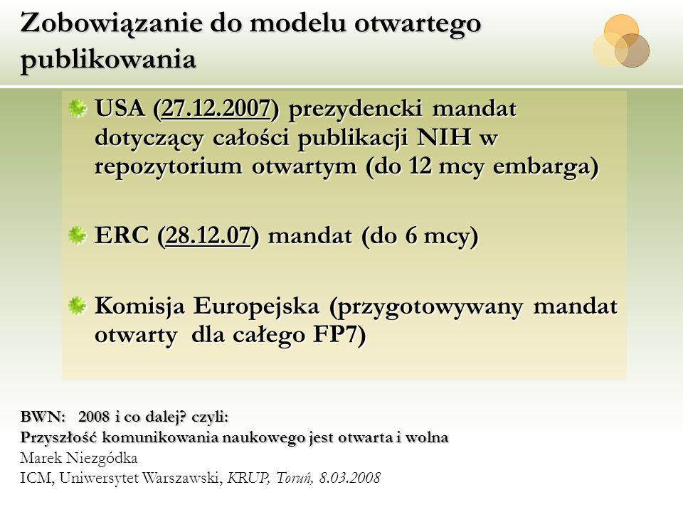 Zobowiązanie do modelu otwartego publikowania USA (27.12.2007) prezydencki mandat dotyczący całości publikacji NIH w repozytorium otwartym (do 12 mcy