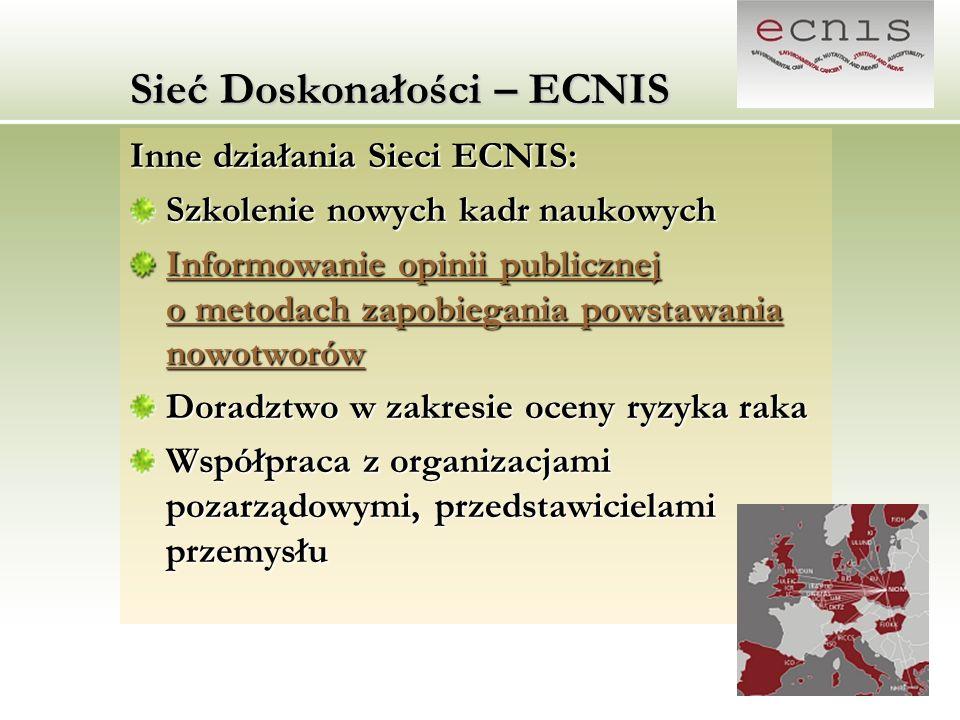 Sieć Doskonałości – ECNIS Inne działania Sieci ECNIS: Szkolenie nowych kadr naukowych Informowanie opinii publicznej o metodach zapobiegania powstawan