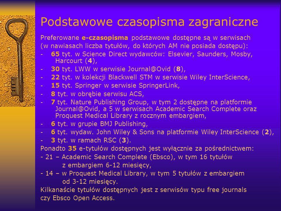 Podstawowe czasopisma zagraniczne Preferowane e-czasopisma podstawowe dostępne są w serwisach (w nawiasach liczba tytułów, do których AM nie posiada dostępu): - 65 tyt.