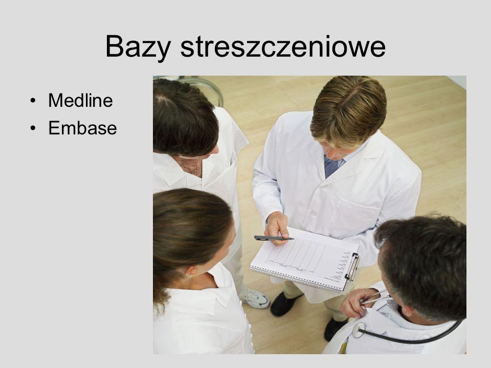 Bazy streszczeniowe Medline Embase