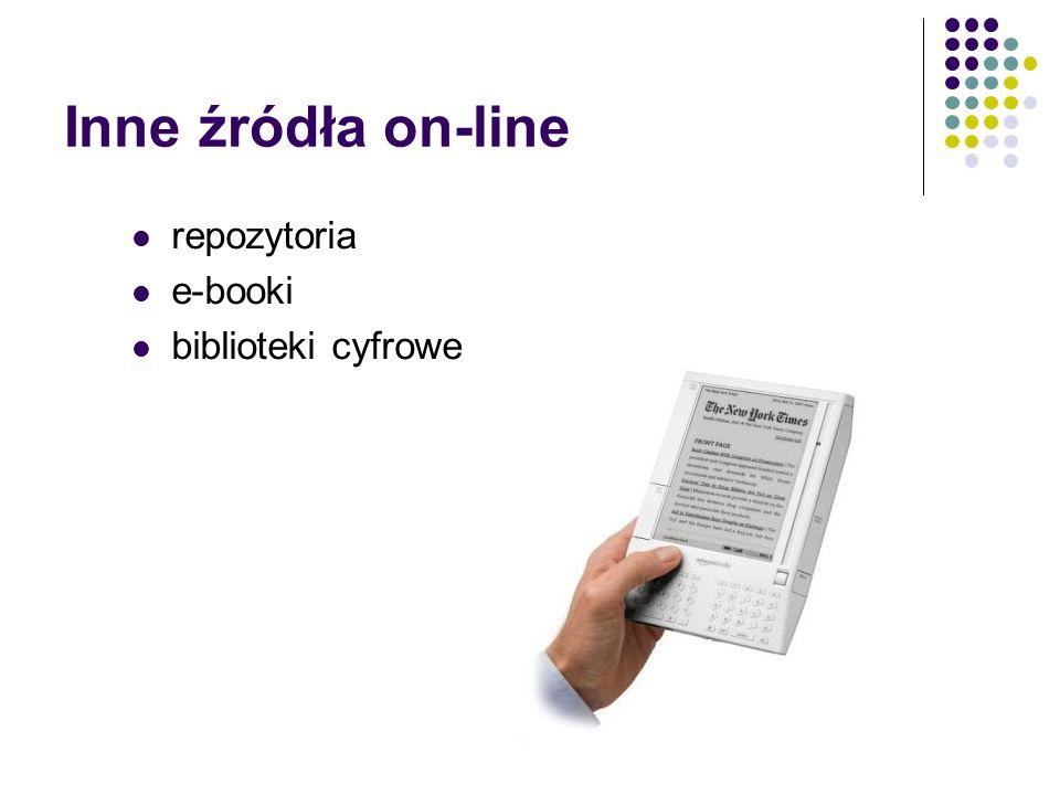 Inne źródła on-line repozytoria e-booki biblioteki cyfrowe