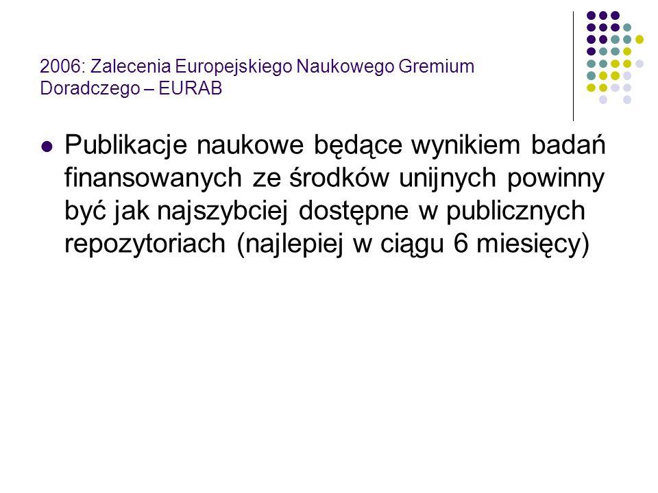 2006: Zalecenia Europejskiego Naukowego Gremium Doradczego – EURAB Publikacje naukowe będące wynikiem badań finansowanych ze środków unijnych powinny
