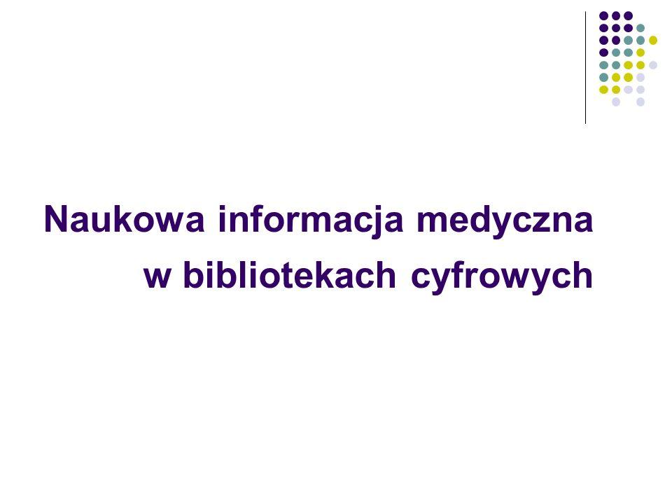 Naukowa informacja medyczna w bibliotekach cyfrowych