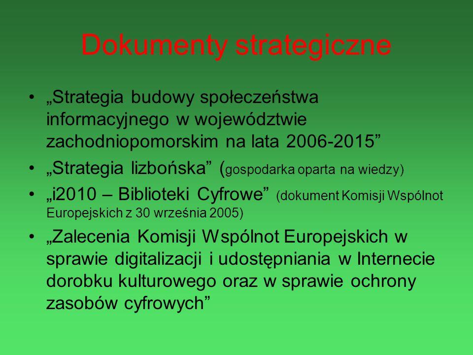 Dokumenty strategiczne Strategia budowy społeczeństwa informacyjnego w województwie zachodniopomorskim na lata 2006-2015 Strategia lizbońska ( gospoda