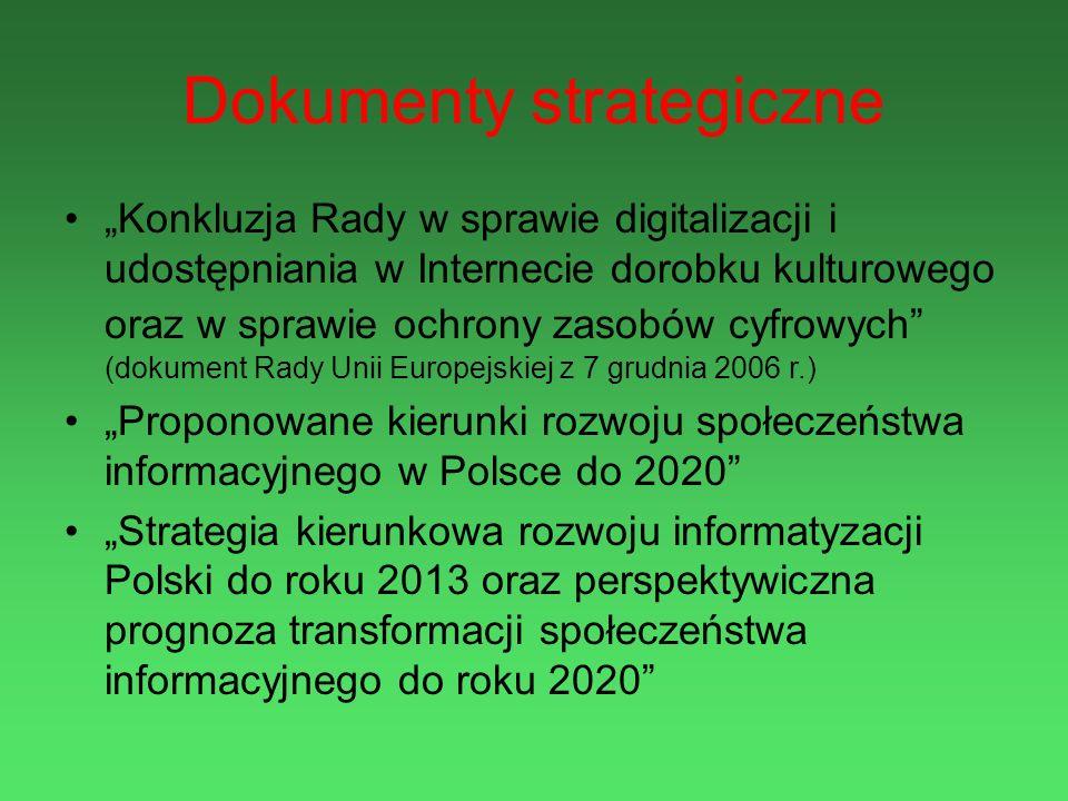 Dokumenty strategiczne Konkluzja Rady w sprawie digitalizacji i udostępniania w Internecie dorobku kulturowego oraz w sprawie ochrony zasobów cyfrowyc